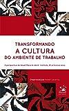 img - for Transformando a cultira do ambiente de trabalho (Portuguese Edition) (Selo BIZ) book / textbook / text book
