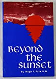 img - for Beyond the Sunset: Truths About Life Beyond the Grave book / textbook / text book