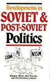 img - for Developments in Soviet & Post-Soviet Politics book / textbook / text book
