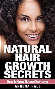 Natural Hair Growth Secrets: How To Grow Natural Hair Long (natural hair care, natural hair styles, natural hair growth)