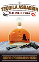 Tequila Assassin: Malinalli Way [Kindle Edition]