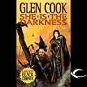 She Is the Darkness: Chronicles of The Black Company (       UNABRIDGED) by Glen Cook Narrated by Jonathan Davis
