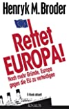 Rettet Europa! Noch mehr Gr�nde, Europa gegen die EU zu verteidigen: E-Book aktuell  - Eine Nachschrift zu