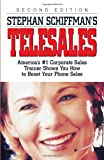 img - for Stephan Schiffman's Telesales: America's #1 Corporate Sales Trainer Shows You How to Boost Your Phone Sales by Stephan Schiffman (1-Jan-2003) Paperback book / textbook / text book