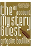 The Mystery Guest; An account