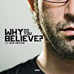 Why Do You Believe | Skip Heitzig