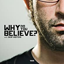 Why Do You Believe  by Skip Heitzig Narrated by Skip Heitzig