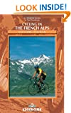 Cycling in the French Alps: Selected Cycle Tours (Cicerone Guide) (Cicerone Guides)