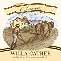 O Pioneers! (       UNABRIDGED) by Willa Cather Narrated by Kathryn Yarman