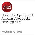 How to Get Spotify and Amazon Video on the New Apple TV | Dan Graziano