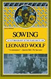 Sowing: An Autobiography Of The Years 1880 To 1904 (A Harvest book ; HB 319) (0156839458) by Woolf, Leonard
