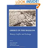 Greece in the Balkans: Memory, Conflict and Exchange