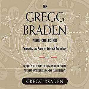 The Gregg Braden Audio Collection | [Gregg Braden]