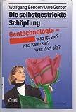 img - for Die selbstgestrickte Schopfung: Gentechnologie--was ist sie? was kann sie? was darf sie? (German Edition) book / textbook / text book