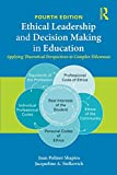 img - for Ethical Leadership and Decision Making in Education: Applying Theoretical Perspectives to Complex Dilemmas book / textbook / text book