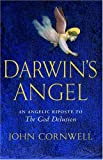 "Darwin's Angel: An Angelic Riposte to ""The God Delusion"""