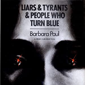 Liars & Tyrants & People Who Turn Blue | [Barbara Paul]