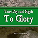 Three Days and Nights to Glory Audiobook by CK Quarterman Narrated by Lynn Benson
