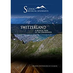 Naxos Scenic Musical Journeys Switzerland A Musical Tour of the Graubunden
