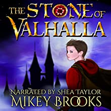 The Stone of Valhalla (       UNABRIDGED) by Mikey Brooks Narrated by Shea Taylor