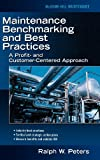 Maintenance Benchmarking and Best Practices (0071463399) by Peters, Ralph