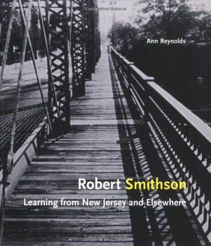 Robert Smithson: Learning from New Jersey and Elsewhere