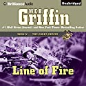 Line of Fire: The Corps Series, Book 5 Audiobook by W. E. B. Griffin Narrated by Dick Hill