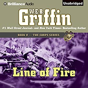 Line of Fire: The Corps Series, Book 5 | [W. E. B. Griffin]