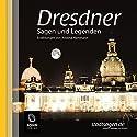 Dresdner Sagen und Legenden Hörbuch von Kristina Hammann Gesprochen von: Uve Teschner
