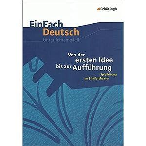 EinFach Deutsch Unterrichtsmodelle: Von der ersten Idee bis zur Aufführung: Spielleitung