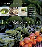 img - for The Sustainable Kitchen: Passionate Cooking Inspired by Farms, Forests and Oceans book / textbook / text book