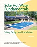 img - for Solar Hot Water Fundamentals: Siting, Design, and Installation book / textbook / text book