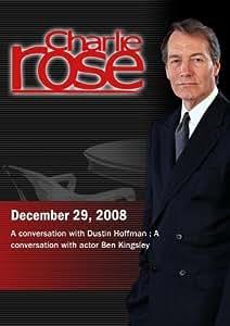 Charlie Rose -  Dustin Hoffman / Ben Kingsley (December 29, 2008)