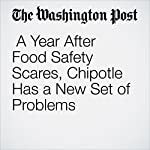 A Year After Food Safety Scares, Chipotle Has a New Set of Problems | Sarah Halzack