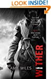 WITHER (THE WITHERED SERIES Book 1)