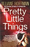 Pretty Little Things Jilliane Hoffman
