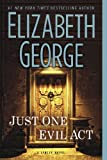 Elizabeth George Just One Evil ACT: A Lynley Novel (Inspector Lynley)