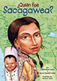 img - for Quien fue Sacagawea? (Who Was...?) (Spanish Edition) book / textbook / text book