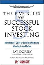 The Five Rules for Successful Stock Investing: Morningstar&#39;s Guide to Building Wealth and Winning in the Market