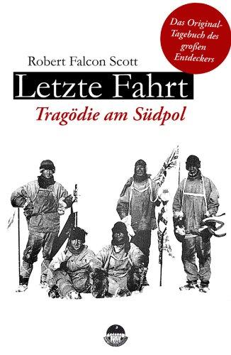 Robert Falcon Scott - Letzte Fahrt - Tragödie am Südpol