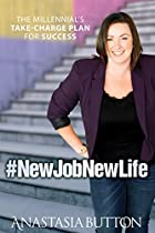 #NEWJOBNEWLIFE: THE MILLENNIAL'S TAKE-CHARGE PLAN FOR SUCCESS