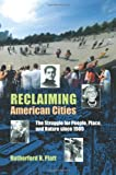 img - for Reclaiming American Cities: The Struggle for People, Place, and Nature since 1900 book / textbook / text book
