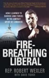 Fire-Breathing Liberal: How I Learned to Survive (and Thrive) in the Contact Sport of Congress (0312561741) by Wexler, Robert