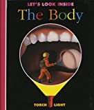 Let's Look Inside the Body (First Discoveries: Torchlight) (1851032851) by Valat, Pierre-Marie