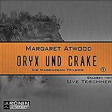 Oryx and Crake (Die MaddAddam Trilogie 1) Hörbuch von Margaret Atwood Gesprochen von: Uve Teschner