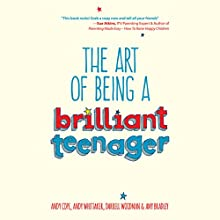The Art of Being a Brilliant Teenager Audiobook by Andy Cope, Andy Whittaker, Darrell Woodman, Amy Bradley Narrated by Kris Dyer