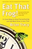 img - for Eat That Frog!: 21 Great Ways to Stop Procrastinating and Get More Done in Less Time [Paperback] [2007] (Author) Brian Tracy book / textbook / text book