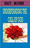Understanding The Call of God (Gods Gifts and Calling Series)