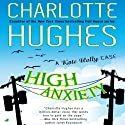 High Anxiety: A Kate Holly Case, Book 3 (       UNABRIDGED) by Charlotte Hughes Narrated by Teri Clark Linden