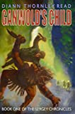 Ganwolds Child: Book One of the Sergey Chronicles